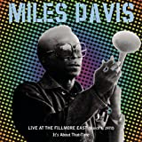 Live At Fillmore East: It's About That Time by MILES DAVIS (2014-09-24)
