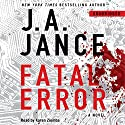 Fatal Error: A Novel (       UNABRIDGED) by J. A. Jance Narrated by Karen Ziemba