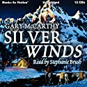 Silver Winds Audiobook by Gary McCarthy Narrated by Stephanie Brush
