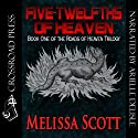 Five Twelfths of Heaven: Book One of the Roads of Heaven (       UNABRIDGED) by Melissa Scott Narrated by Arielle DeLisle