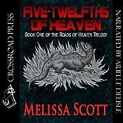 Five Twelfths of Heaven: Book One of the Roads of Heaven | [Melissa Scott]
