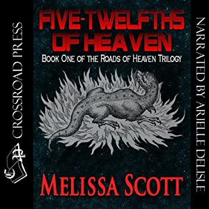 Five Twelfths of Heaven: Book One of the Roads of Heaven | [Melissa Scott]