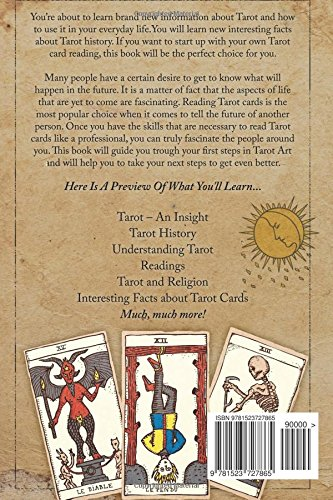 Tarot: Tarot Beginners Guide: Everything About The Secrets And The Meaning Of Ta: Volume 1 (Tarot Reading For Beginners, Tarot Guide, Tarot Card Meaning Book 1)
