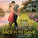 Back in the Game: Stardust, Texas, Book 1 (       UNABRIDGED) by Lori Wilde Narrated by C. J. Critt