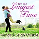 For the Longest Time: Harvest Cove, Book 1 (       UNABRIDGED) by Kendra Leigh Castle Narrated by Meredith Mitchell