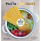 Pasta magiques: la recette tout en un