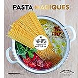 Pasta magiques: la recette tout en un...