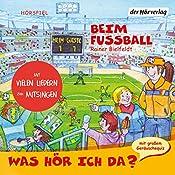Beim Fußball (Was hör ich da?) | Rainer Bielfeldt, Otto Senn