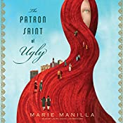 The Patron Saint of Ugly | [Marie Manilla]