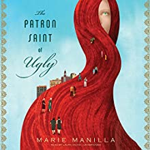 The Patron Saint of Ugly (       UNABRIDGED) by Marie Manilla Narrated by Laura Hicks