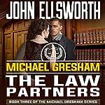 Michael Gresham: The Law Partners | John Ellsworth