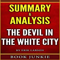 devil in the white city analysis essay Many as 200) and the world fair that was going on at the time in the same city produces a vivid picture of america that presents both its best and its worst s.