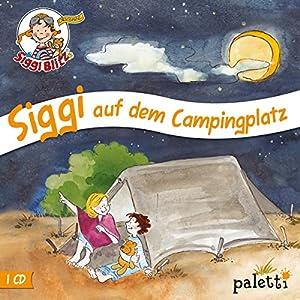 Siggi auf dem Campingplatz (Siggi Blitz) Hörspiel