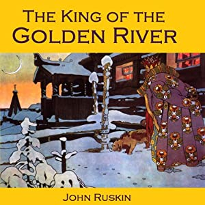 The King of the Golden River: or The Black Brothers | [John Ruskin]