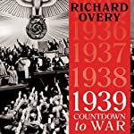 1939: Countdown to War | Richard Overy