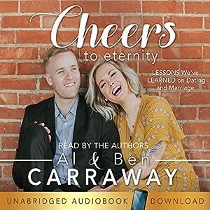 Cheers to Eternity Hörbuch von Al Carraway, Ben Carraway Gesprochen von: Al Carraway, Ben Carraway