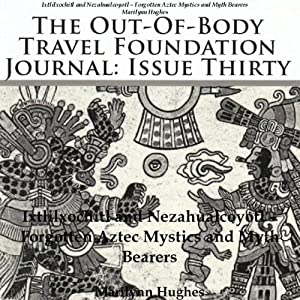 The Out-Of-Body Travel Foundation Journal, Issue Thirty Audiobook