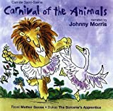 Saint-Saëns: Carnival of the Animals / Ravel: Mother Goose [Naxos Children's Classics] Johnny Morris