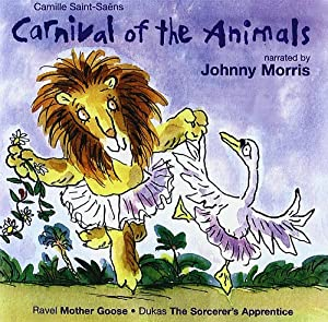 Saint-Saëns: Carnival of the Animals / Ravel: Mother Goose [Naxos Children's Classics]