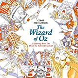 The Wizard of Oz: A Coloring Book Trip Down the Yellow-brick Road (Color the Classics)
