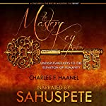 The Master Key System: Undisputable Keys to the Elevation of Humanity | Charles Haanel