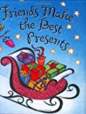 img - for Friends Make the Best Presents (Mini Book, Christmas, Holiday) (Holiday Charming Petites) book / textbook / text book