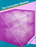 img - for The Connection Machine (Mit Press Series in Artificial Intelligence) by W. Daniel Hillis (1986) Hardcover book / textbook / text book