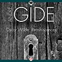 Oscar Wilde: Reminiscences Audiobook by Andre Gide Narrated by Bob Souer