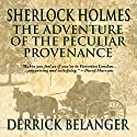 Sherlock Holmes: The Adventure of the Peculiar Provenance Hörbuch von Derrick Belanger Gesprochen von: Steve White