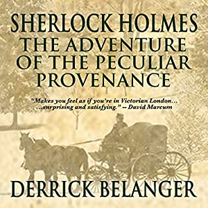 Sherlock Holmes: The Adventure of the Peculiar Provenance Audiobook