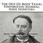 The Out-Of-Body Travel Foundation Journal: Issue Seventeen: Secret Friend of Franz Hartman - Forgotten Mystical Adept | Marilynn Hughes