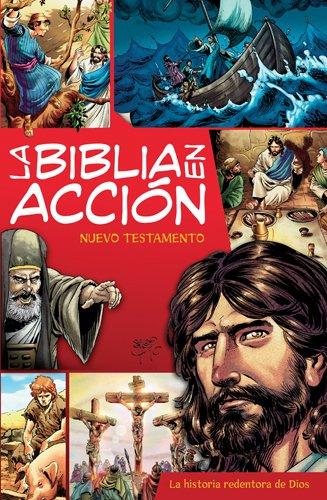 La Biblia en Accion, Nuevo Testamento: La Historia Redentora de Dios