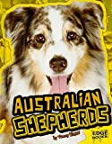Australian Shepherds (Edge Books: All about Dogs)
