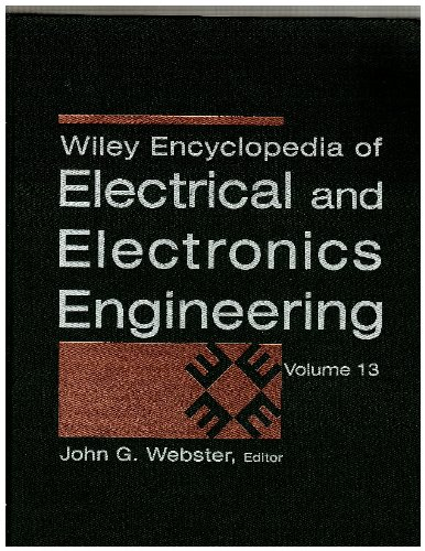 Wiley Encyclopedia of Electrical and Electronics Engineering (Volume 13)
