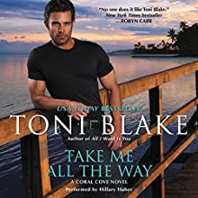 Take Me All the Way: Coral Cove, Book 3 (       UNABRIDGED) by Toni Blake Narrated by Hillary Huber