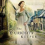The Curiosity Keeper | Sarah Ladd