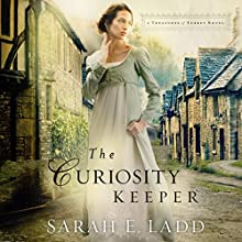 The Curiosity Keeper (       UNABRIDGED) by Sarah Ladd Narrated by Jude Mason