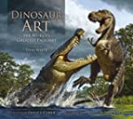 Dinosaur Art: The World's Greatest Pa...