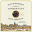 Gutenberg's Apprentice Audiobook by Alix Christie Narrated by Robert Petkoff