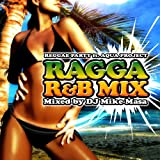 REGGAE PARTY~RAGGA R&B MIX~Mixed by DJ Mike-Masa