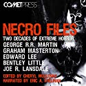 Necro Files: Two Decades of Extreme Horror Hörbuch von George R. R. Martin, Bentley Little, Edward Lee, Graham Masterton, Joe R. Lansdale, Wrath James White, Charlee Jacob Gesprochen von: Eric A. Shelman