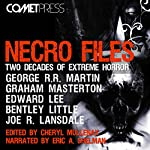 Necro Files: Two Decades of Extreme Horror | George R. R. Martin,Bentley Little,Edward Lee,Graham Masterton,Joe R. Lansdale,Wrath James White,Charlee Jacob