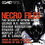 Necro Files: Two Decades of Extreme Horror   George R. R. Martin,Bentley Little,Edward Lee,Graham Masterton,Joe R. Lansdale,Wrath James White,Charlee Jacob