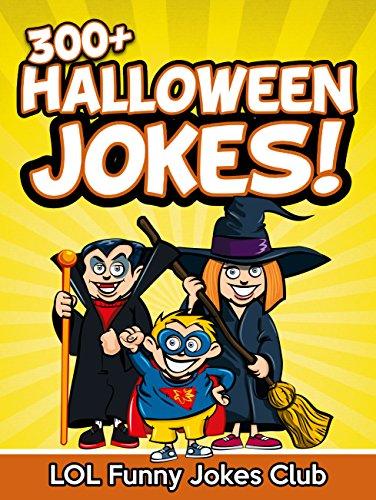 LOL Funny Jokes Club - 300+ Halloween Jokes (Funny Halloween Joke Book): Massive Collection of Funny Halloween Jokes, Humor, Comedy, and Puns (Halloween Joke Books for Kids & Children)