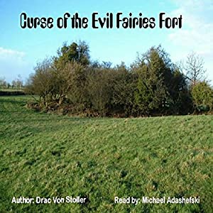 Curse of the Evil Fairies Fort Audiobook