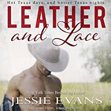 Leather and Lace: Lonesome Point Texas, Book 1 (       UNABRIDGED) by Jessie Evans Narrated by Mikael Naramore