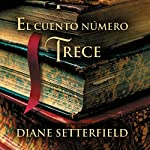 El cuento número trece [The Thirteenth Tale] | Diane Setterfield