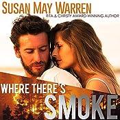 Where There's Smoke: Montana Fire, Book 1 | Susan May Warren