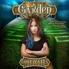 Garden (       UNABRIDGED) by Jane Yates Narrated by Anna Parker-Naples