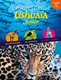L'encyclopédie Ushuaïa Junior...